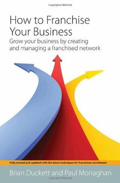 How to Franchise Your Business: 2nd edition by Brian Duckett. $19.99. Publication: August 26, 2011. Publisher: How To Books; 2nd Revised edition edition (August 26, 2011). Author: Brian Duckett