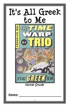 Time Warp Trio: It's All Greek to Me (John Scieszka) Novel Study / Comprehension * Follows Common Core Standards *  This 32-page booklet-style Novel Study is designed to follow students throughout the entire book.  The questions are based on reading comprehension, strategies and skills. The novel study is designed to be enjoyable and keep the students engaged.