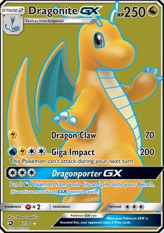 [L] Dragon Claw: 70 damage. [W][L][C][C] Giga Impact: 200 damage. This Pokémon can't attack during your next turn. [C][C][C] Dragonporter GX: Put 3 [N] Pokémon from your discard pile onto your Bench. (You can't use more than 1 GX attack in a game.