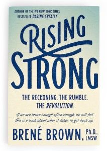 """Brene Brown describes Rising Strong as, """"by far, [her] most personal work."""" It is the rise from falling that Brown takes as her subject in this new publication. The impetus for this project began with the question, """"What do people with strong and loving relationships, leaders nurturing creativity, and clergy walking with people through faith and mystery have in common?"""""""