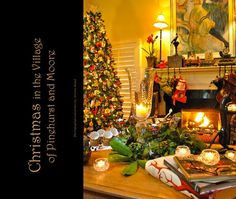 Christmas in the Village of Pinehurst and Moore.  Thirty eight homes decorated for the Holidays in a quaint golf community, Pinehurst, NC  400 pages.  If you click on the book it will open and you can look at it.