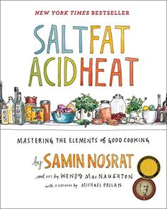 Salt, Fat, Acid, Heat: Mastering the Elements of Good Cooking: Samin Nosrat, Wendy MacNaughton: Now a Netflix series! New York Times Bestseller and Winner of the 2018 James Beard Award for Best General Cookbook and multiple ICAP Cookbook Awards The Pioneer Woman, Bon Appetit, Joy Of Cooking, Fun Cooking, Cooking Games, Cooking Movies, Cooking Recipes, Cooking Websites, Cooking Beets