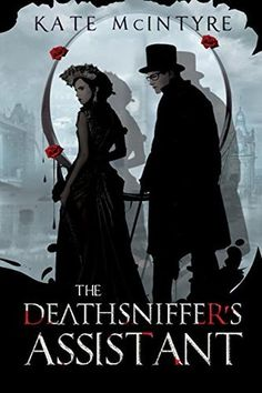 The Deathsniffer's Assistant (The Faraday Files #1) by Kate McIntyre