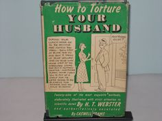 How to Torture Your Husband, Funny 1940s Book, by H.T. Webster and Caswell Adams