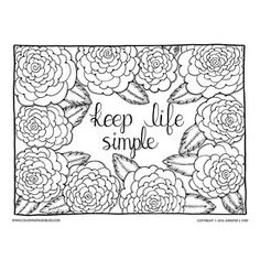 """Rose Flower Coloring Page for Adults. Charming coloring page decorated with hand drawn flowers that remind the artist, Jennifer Stay, of Roses and Peonies. This coloring page will help you remember to """"Keep Life Simple"""" as you color it with your colored pencils, markers, or gel pens. Download this and over 150 other coloring pages at Coloring Pages Bliss today!"""