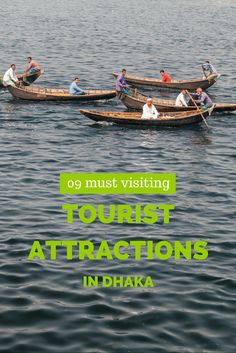 List of the best places to visit in Dhaka, the capital city of Bangladesh.