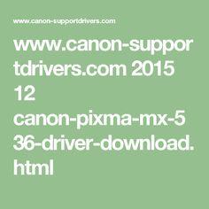 www.canon-supportdrivers.com 2015 12 canon-pixma-mx-536-driver-download.html