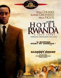 hotel rwanda. this movie literally changed my life.