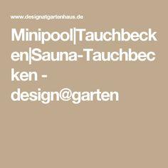 Minipool|Tauchbecken|Sauna-Tauchbecken - design@garten