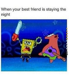When your best friend is staying the night #lol #laughtard #lmao #funnypics #funnypictures #humor #spongebob #patrick