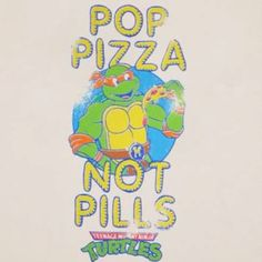 Pop Pizza, Not Pills!