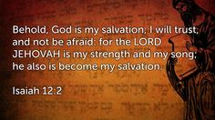 Daily Bible Verse  Isaiah 12:2 Receive the daily verse every morning in your inbox. Sign up at www.SearchTheBible.com