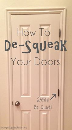 How to De-Squeak Your Doors! This works SO WELL! If you have never done this before you will be shocked how easy and effective it is!