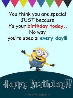 Funny Happy Birthday Wishes for Best Friend – Happy Birthday Quotes You think you are special JUST because it's your birthday today… No way… you're special every day! Funny Happy Birthday Wishes for Best Friend – Happy Birthday Quotes Minion Birthday Quotes, Happy Birthday Best Friend Quotes, Happy Birthday Wishes Quotes, Happy Quotes, Birthday Ideas, Birthday Month, Cute Birthday Quotes, Funny Quotes, Minions Quotes