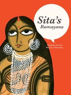 Sita's Ramayana -- this gorgeously illustrated graphic novel tells the Ramayana from Sita's perspective, from her first exile to the woods with Rama, to her eventual return to the forest (after suffering  a world of ordeals), exhausted and pregnant with twins.