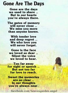 Memorial poems – The gates of memory will never close .. – Heavens Garden Missing You Quotes For Him, I Miss You Quotes, Dad Quotes, Life Quotes, Daughter Quotes, Family Quotes, Missing My Son, Sister Quotes, Mother Quotes