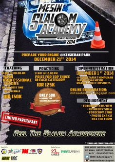 "Mesin Slalom Academy ""Mesin ITS Autosport"" 2014 ""Prepare Your Engine"" 21 Desember 2014 At Kenjeran Park – Surabaya  http://eventsurabaya.net/mesin-slalom-academy-mesin-its-autosport-2014/"