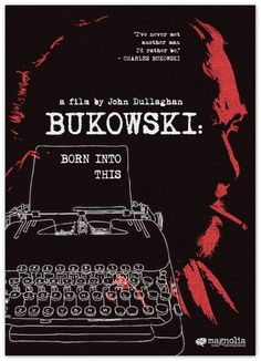 Bukowski: Born Into This   Movie Poster   www.JordanSmith-Design.com