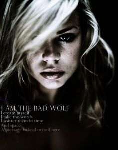 Bad Wolf.  Rose Tyler.  Billie Piper  Doctor Who.