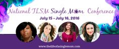 2016 National TLSM Single Moms Conference, July 15-16 in Baton Rouge, LA.   Sometimes, you just gotta do it! This is one of those times. Our 2016 National TLSM Single Moms Conference is 90 days away and we are honored that single moms and their friends are coming from around the country for this special event. Our staff is praying, believing, for the very presence of God to change lives and we want you there! Get your tickets today at www.thelifeofasinglemom.com. You'll never be the same.