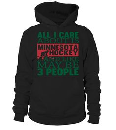 All I Care About Is Minnesota Hockey And Like Maybe 3 People