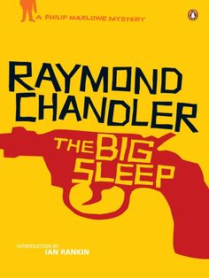 """The Big Sleep - Raymond Chandler. """"When a dying millionaire hires Philip Marlowe to handle the blackmailer of one of his two troublesome daughters, Marlowe finds himself involved with more than extortion. Kidnapping, pornography, seduction, and murder are just a few of the complications he gets caught up in."""""""