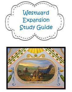 This 4 page Westward Expansion study guide can be used for a variety of purposes in your classroom: unit review, unit assessment, group activity, etc.  It is easy to use, concise, and visually appealing.
