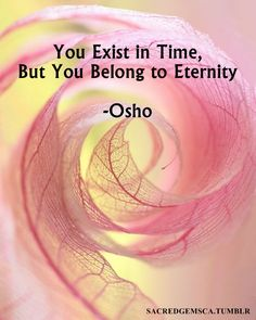 Beautiful words by Osho Spiritual Wisdom, Spiritual Awakening, Spirituality Definition, Yoga Spirituality, After Life, Inner Peace, Sacred Geometry, Positive Affirmations, Wisdom Quotes