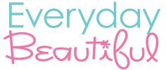 Everyday Beautiful, sewing tutorials, fabrics, inspiration