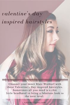 Valentine's Day is the perfect occasion to try something new with your hair, but it can often be a daunting task. Check out these 3 simple, yet elegant hairstyles to channel your inner Blair Waldorf! Click the link for more.