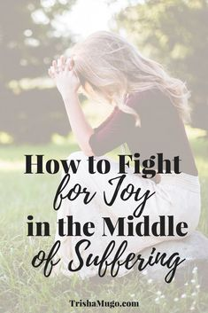 How to Fight for Joy in the Middle of Suffering - Trisha Mugo Encouragement For Today, Encouragement Quotes, Christian Encouragement, Christian Living, Christian Life, Christian Women, Tv Preachers, How Do I Live, Bible Resources