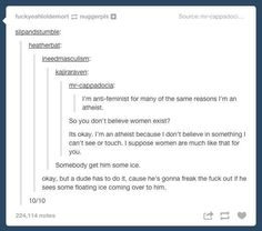 This person who is both anti-feminist and an atheist. | 33 Responses That Prove Tumblr Has The Best Users Ever