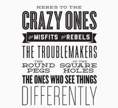 A todos os buracos quadrados que me rodeiam! Keep being different :)