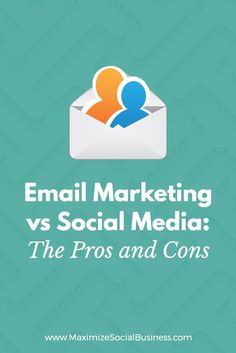 Email Marketing vs Social Media - the Pros and Cons