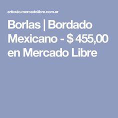 Borlas   Bordado Mexicano - $ 455,00 en Mercado Libre