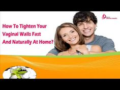 You can find more about how to tighten vaginal walls fast at http://www.naturalwomenhealth.com/natural-vaginal-rejuvenation-pills.htm  Dear friend, in this video we are going to discuss about how to tighten vaginal walls fast. Vg-3 tablet helps to tighten vaginal walls naturally at home.  If you liked this video, then please subscribe to our YouTube Channel to get updates of other useful health video tutorials.   How To Tighten Vaginal Walls