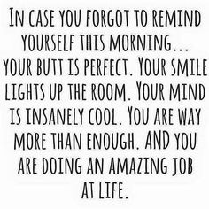 Remember this every day baby...*