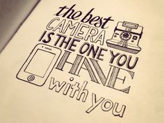 The-best-camera-is-the-one-you-have-with-you.  hand drawn - by Sean McCabe
