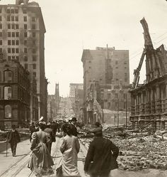 1906. California Street after the San Francisco earthquake. The Fairmont Hotel at the top of Nob Hill.