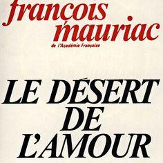 Le désert de l'Amour de François Mauriac, Grand prix du roman de l'Académie française 1926