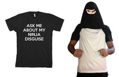 Ask+Me+About+My+Ninja+Disguise+T-Shirt