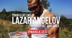 Lazar Angelov Workout And Diet