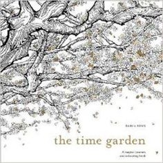 The Time Garden A Magical Journey And Colouring Book Paperback