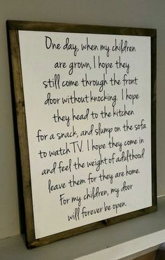 I love the words in this plaque. Gonna make this soon. Quotes For Kids, Great Quotes, Quotes To Live By, Life Quotes, Inspirational Quotes For Parents, Love My Children Quotes, Being A Mum Quotes, Family Quotes And Sayings, Funny Son Quotes