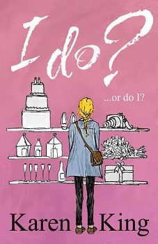 I Do? or Do I? by Karen King - Book Reviewed by guest reviewer, author Rachael Richey