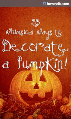 28 Whimsical Ways to Decorate a Pumpkin!