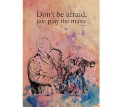 Dont be afraid, just play the music Charlie Parker  Digitally printed on acid free paper, professional quality.  NOTE: Colors may vary from screen to screen. This price is for Registered shipment! Unframed Wholesale available  Prints will be shipped in a cellophane sleeve or Rolled In A Cardboard Tube. I send my prints off to their new home within 1-3 days of payment. I ship my international orders by air after Im notified of your payment, and taking between 10 to 17 days to arrive.  The…