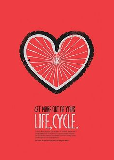 Get more our of your life, cycle./ For everyone who also has a Valentine's Day date at spin class or on the bike! Burn up those extra calories today!