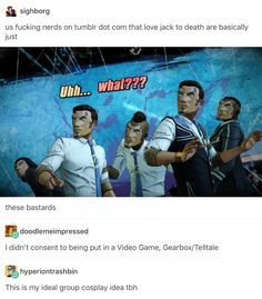 These my Handsome Jack worship goals!