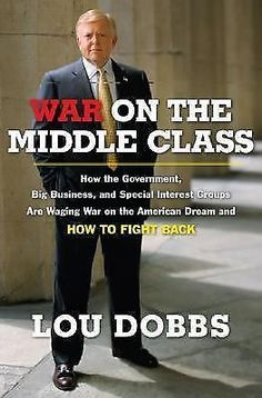 War on the Middle Class : How the Government, Big Business, and Special...
